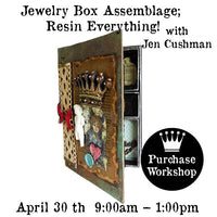 Workshop | Jewelry Box Assemblage; Resin Everything! with  Jen Cushman