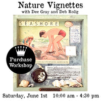 Workshop | Nature Vignettes with Dee Gray and Deb Rolig