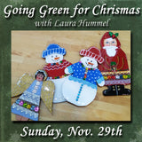"""Going Green for Christmas"" with Laura Hummel - Sunday, Nov. 29th"