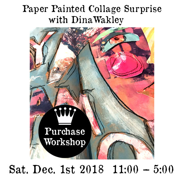Workshop | Paper Painted Collage Surprise with Dina Wakley