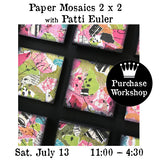 Workshop | Paper Mosaics 2 x 2 with Patti Euler