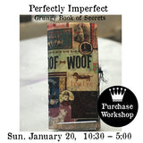 "Workshop |   ""Perfectly Imperfect Grungy Book of Secrets"""