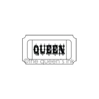 Her Majesty - Queen Ticket -  QI1002F - Rubber Art Stamp