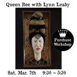Workshop | Queen Bee w/Lynn Leahy