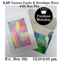 Workshop | RAW Canvas Cards and Envelope Envy with Kae Pea