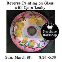 Workshop| Reverse Painting on Glass w/Lynn Leahy