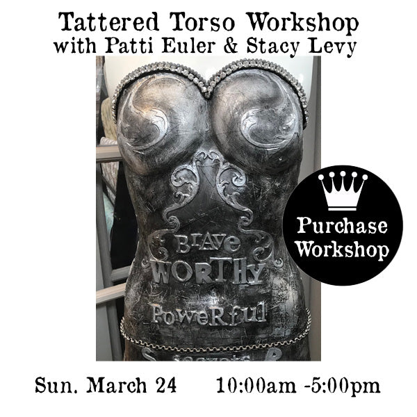 Workshop |  Tattered Torso with Patti Euler and Stacy Levy
