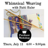Workshop | Whimsical Weaving with Patti Euler