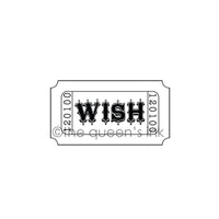 Her Majesty - Wish Ticket -  QI1001F - Rubber Art Stamp