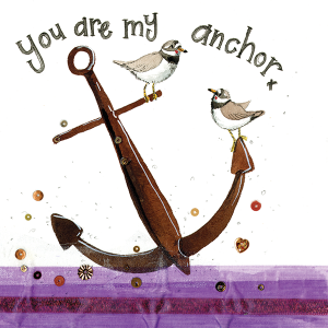 Alex Clark Card, You are my Anchor