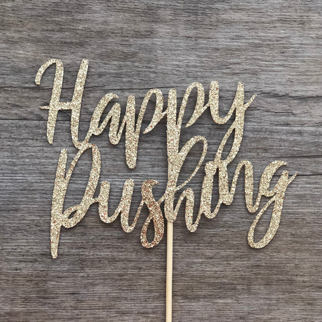 """Happy Pushing"" Topper"