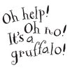 Oh help! Oh no! It's a gruffalo! Strapline image