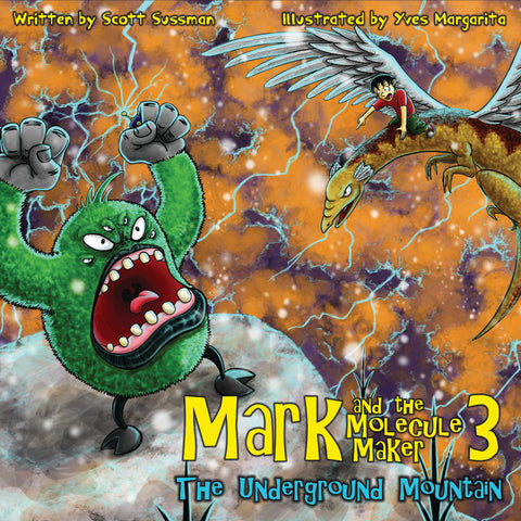 MARK AND THE MOLECULE MAKER 3: The Underground Mountain