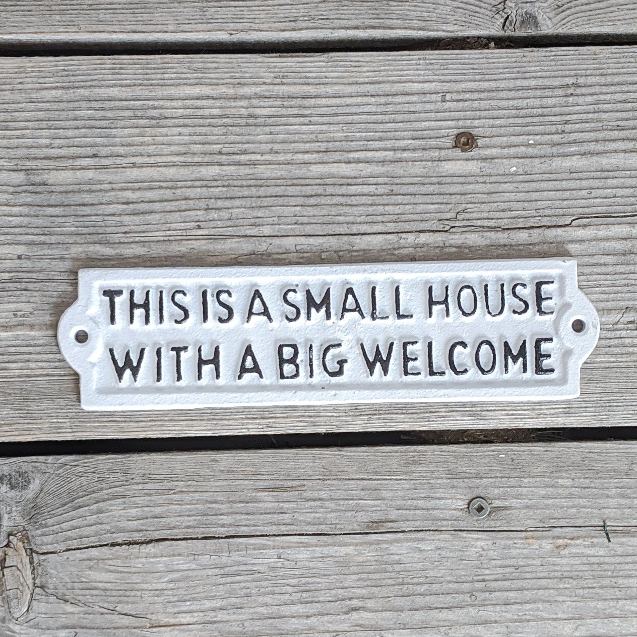 Small House, Big Welcome Sign, Cast Iron