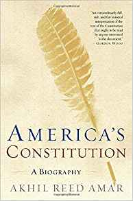 America's Constitution   A Biography by Akhil Reed Amar