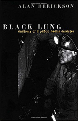 Black Lung anatomy of a public health disaster