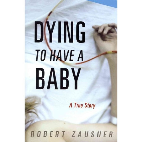 Dying to Have a Baby