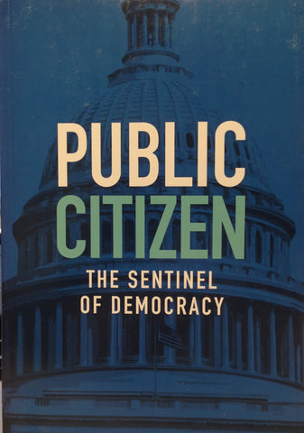 Public Citizen: The Sentinel of Democracy