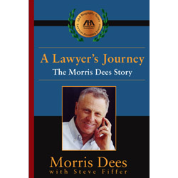Morris Dees ~ A Lawyer's Journey: The Morris Dees Story