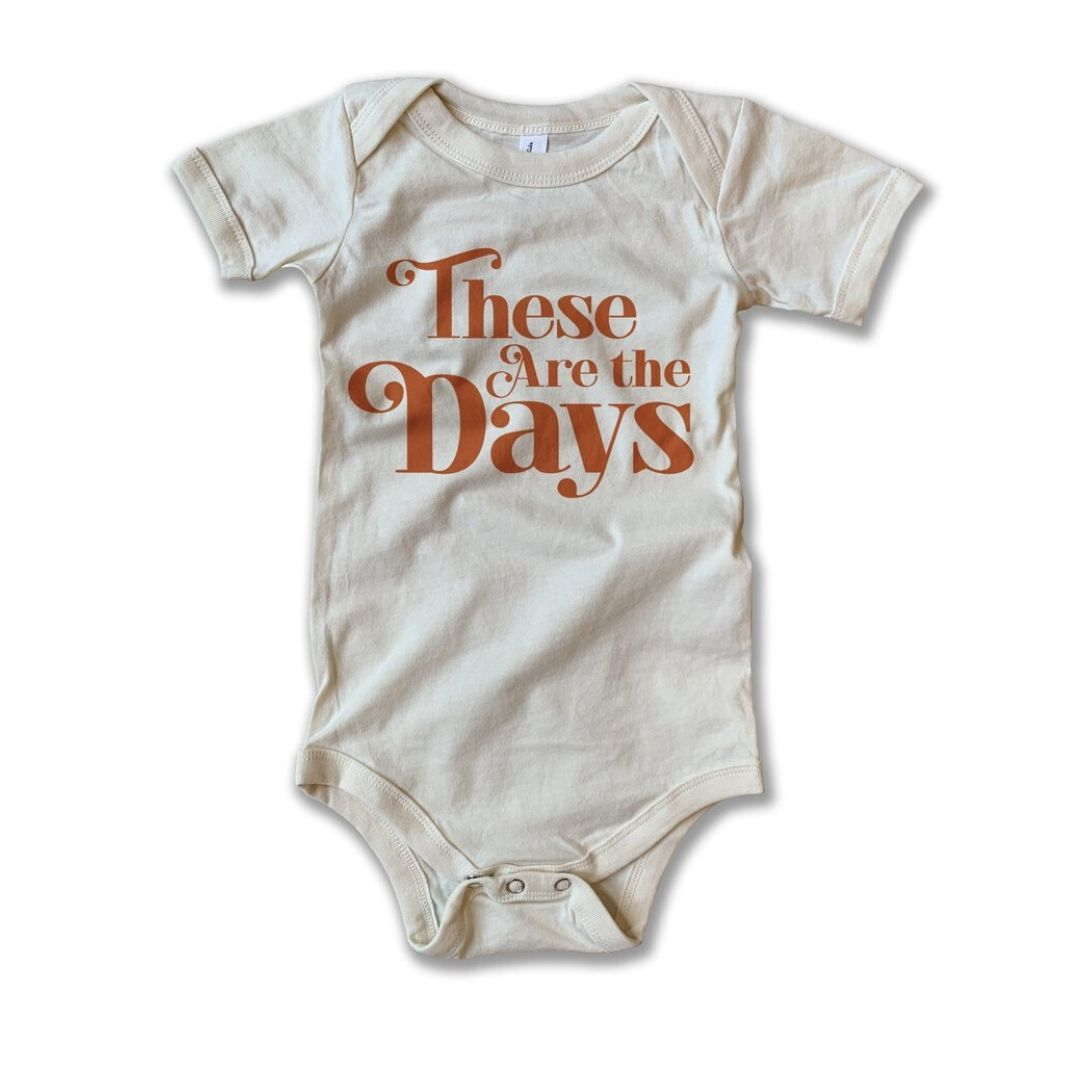 Rivet Apparel Co. - These Are The Days Unisex Baby Onesie Onesie Rivet Apparel Co.