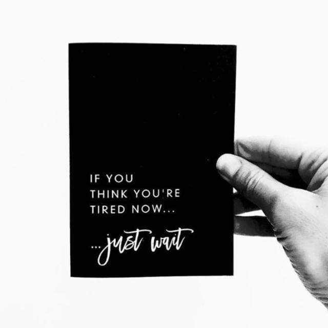 Seriously Milestones - If You Think You're Tired Now, Just Wait Card Card Seriously Milestones