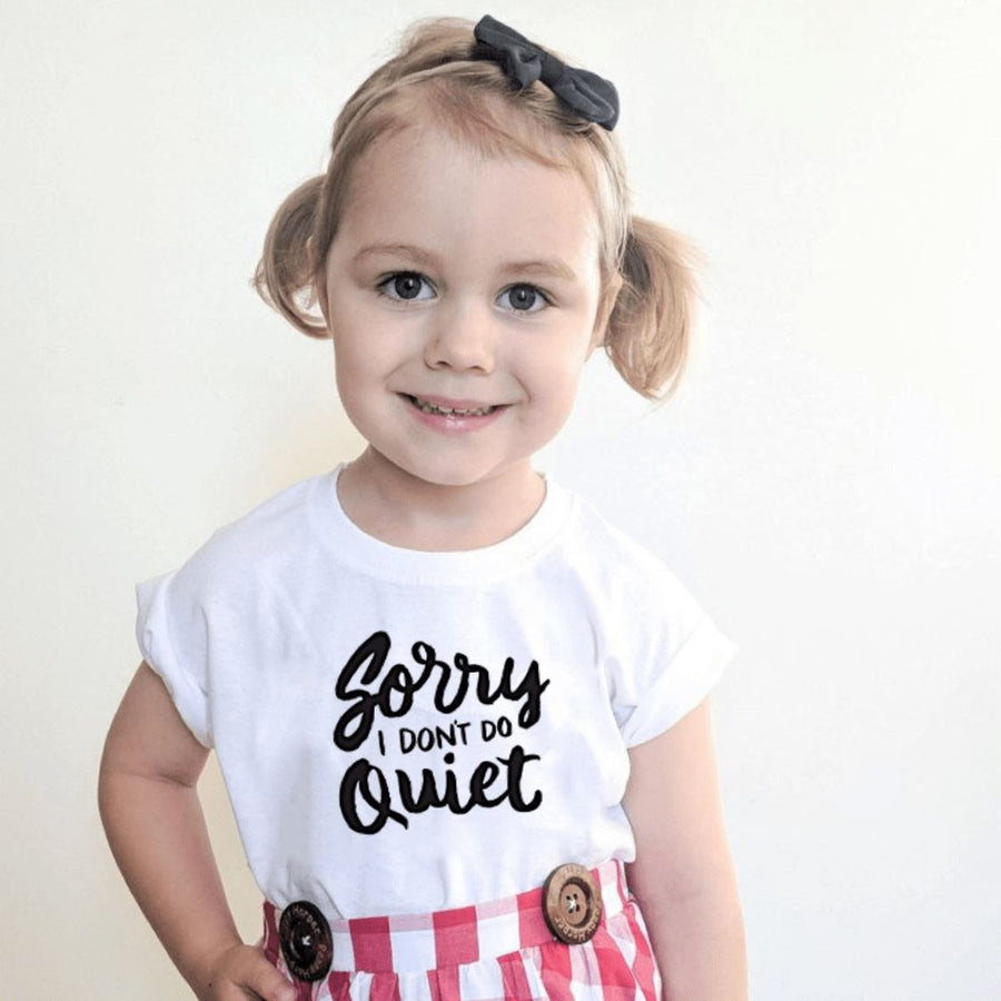 Sorry I Don't Do Quiet White Unisex T-shirt Short Sleeve Shirts Tiny Trendsetter 12-24 Months
