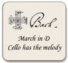Bach March in D:  For violin and cello (cello has melody)