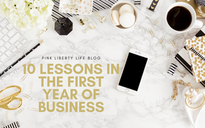 Pink Liberty Boutique Calgary Blog 10 Lessons in the First Year of Business