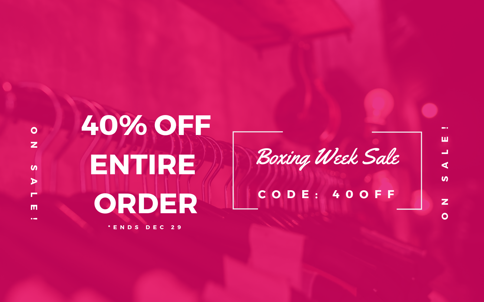 Boxing Week Sale—Our Biggest Sale Ever