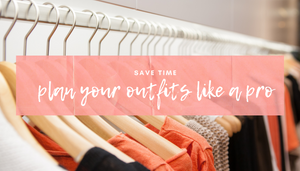 Pink Liberty Blog How to Save Time and Plan Your Weekly Outfits Like a Pro