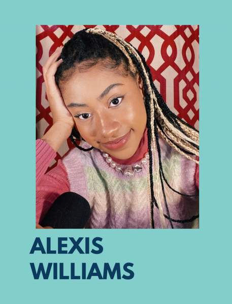 Photo of Alexis Williams, with blonde and brown braids. She is wearing a pink sweater. The photo is on a teal background with her name, Alexis William, under the photo.