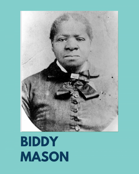 A black and white photo of Biddy Mason, on a teal background with her name, Biddy Mason, under the photo.