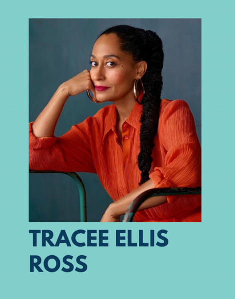 A photo of Tracee Ellis Ross with her hair in a braid and an orange top with 3/4 sleeves. Photo is on a teal background and her name, Tracee Ellis Ross is below the photo.