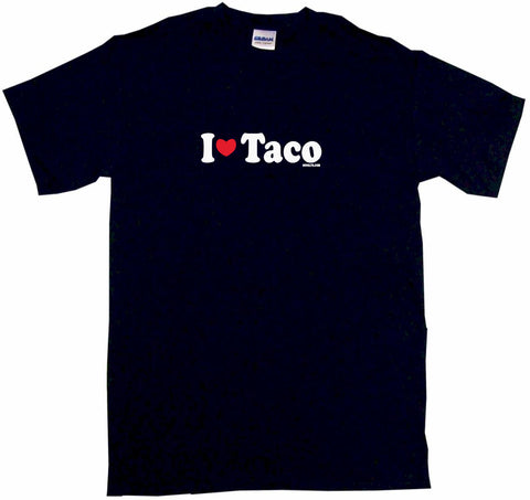 I Heart Love Taco Tee Shirt OR Hoodie Sweat