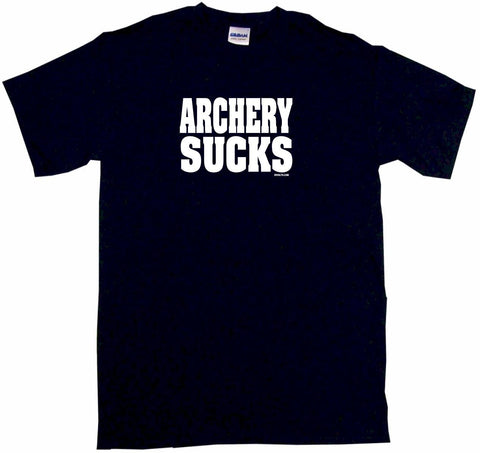 Archery Sucks Tee Shirt OR Hoodie Sweat