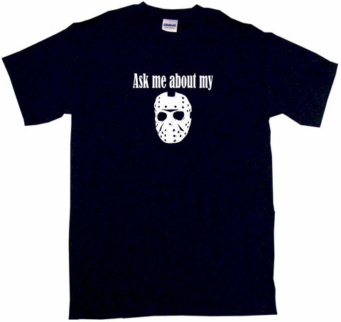 Ask Me About My Jason Hockey Mask Logo Tee Shirt OR Hoodie Sweat