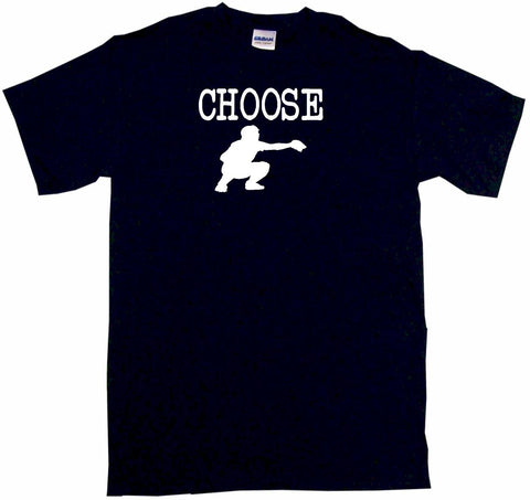 Choose Baseball Catcher Silhouette Tee Shirt OR Hoodie Sweat