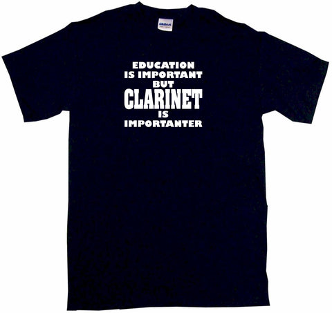 Education is Important But Clarinet is Importanter Kids Tee Shirt