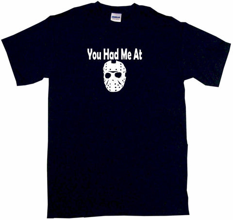 You Had Me at Jason Hockey Mask Logo Tee Shirt OR Hoodie Sweat