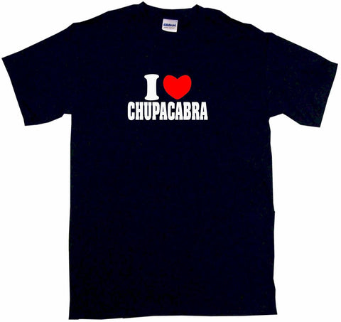 I Heart Love Chupacabra Tee Shirt OR Hoodie Sweat