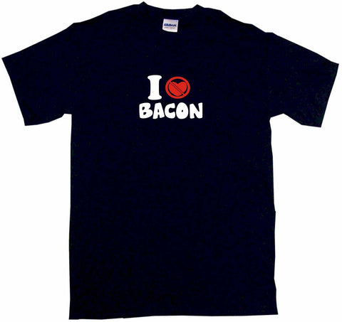 I Don't Like Heart Crossed Out Bacon Tee Shirt OR Hoodie Sweat