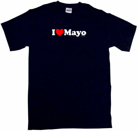 I Heart Love Mayo Tee Shirt OR Hoodie Sweat
