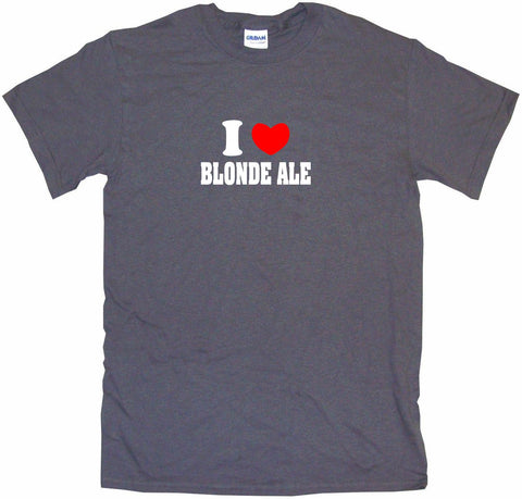I Heart Love Blonde Ale Men's & Women's Tee Shirt OR Hoodie Sweat