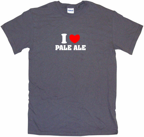 I Heart Love Pale Ale Men's & Women's Tee Shirt OR Hoodie Sweat