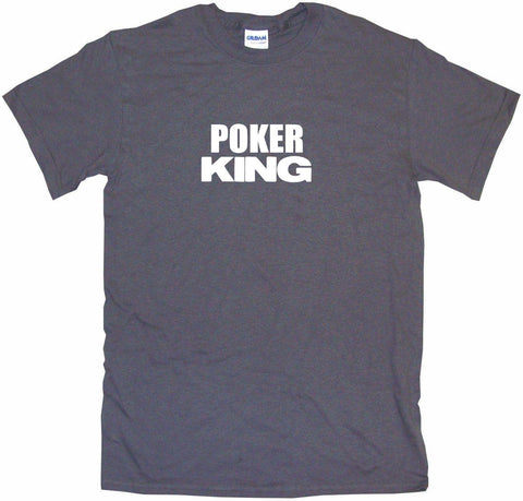 Poker King Men's & Women's Tee Shirt OR Hoodie Sweat