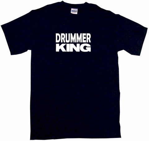 Drummer King Tee Shirt OR Hoodie Sweat