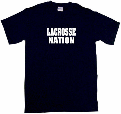 Lacrosse Nation Tee Shirt OR Hoodie Sweat