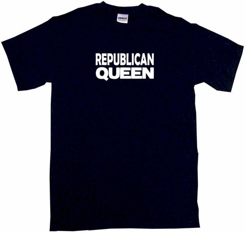 Republican Queen Tee Shirt OR Hoodie Sweat