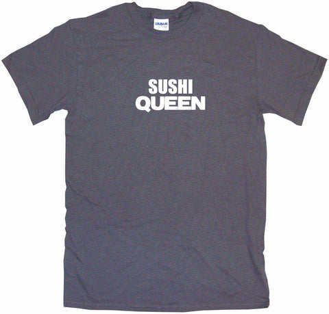 Sushi Queen Men's & Women's Tee Shirt OR Hoodie Sweat