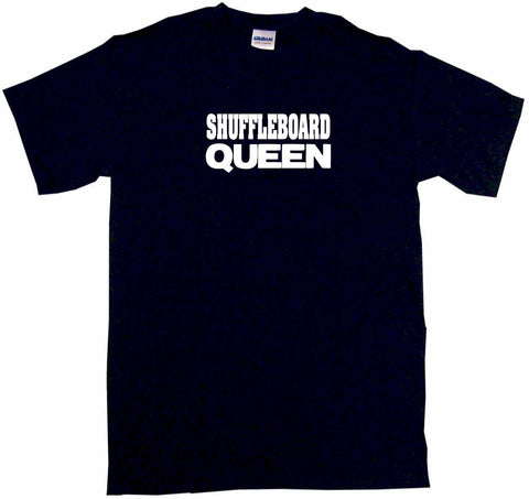Shuffleboard Queen Tee Shirt OR Hoodie Sweat